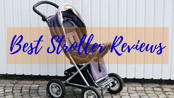 Find the best stroller reviews you