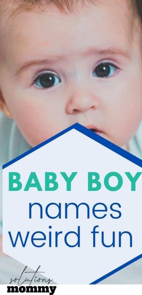 baby boy names fun and weird names for babies