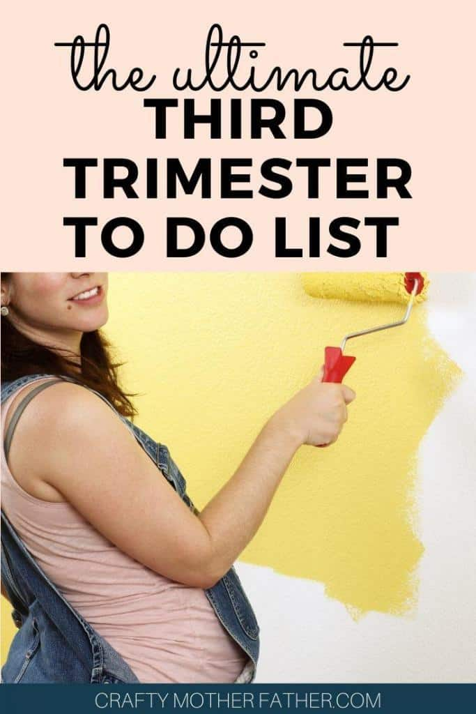 third trimester to do list week by week and month by month