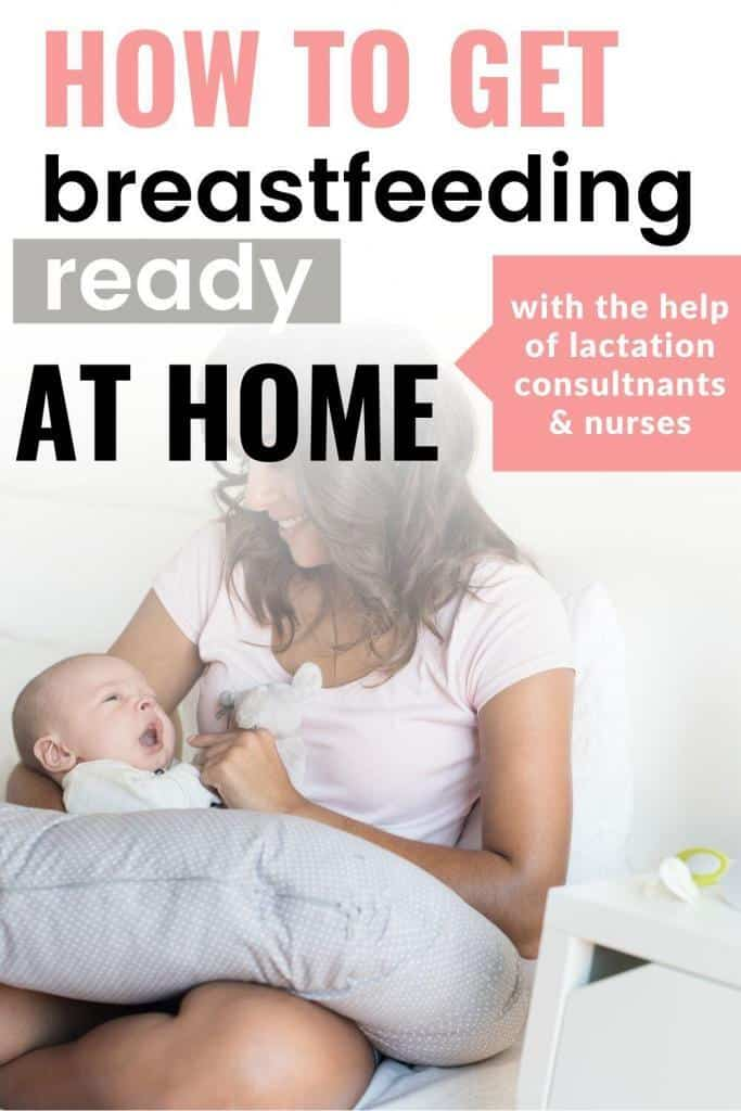 how to get breastfeeding ready at home with the help of lactation consultants and nurses
