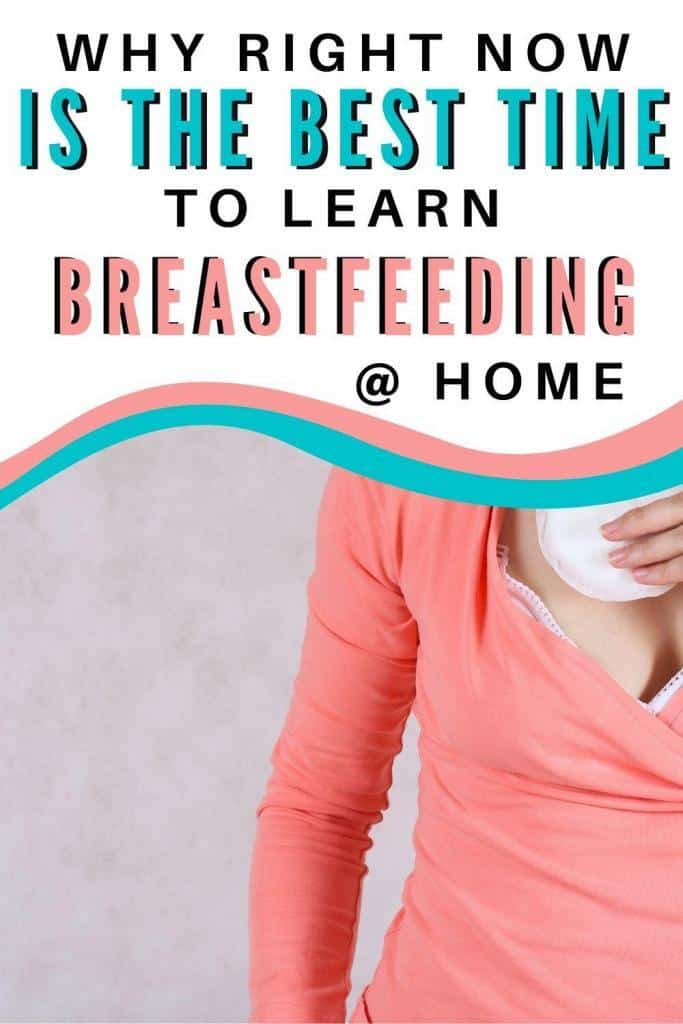 why right now is the best time to learn breastfeeding at home