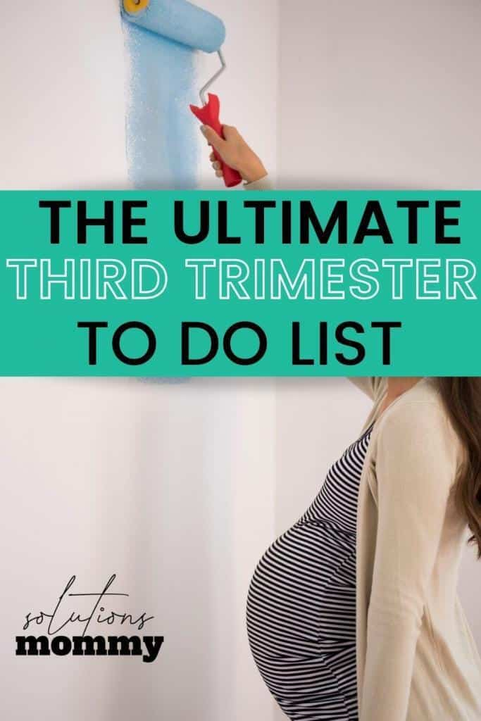 the ultimate third trimester to do list, nest like a pro from the start of the third trimester
